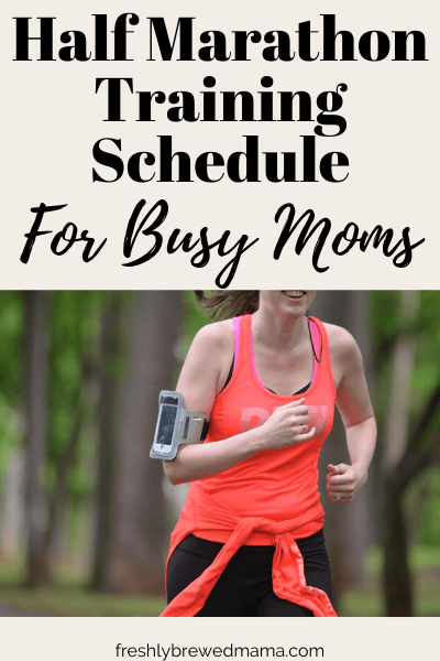 half marathon training schedule for busy moms
