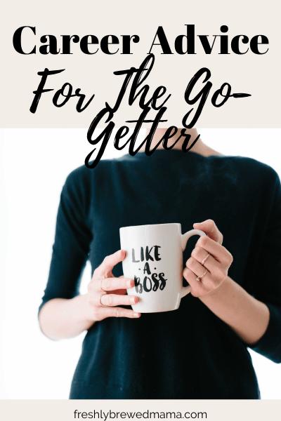 career advice for go-getter