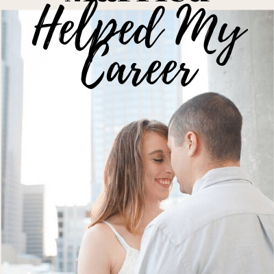 How Getting Married Helped My Career