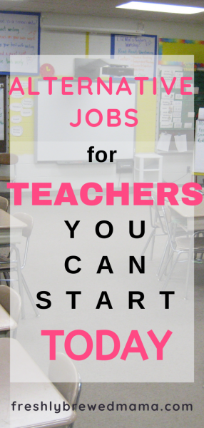 alternative jobs for teachers, working mom, career advice, career change, career growth