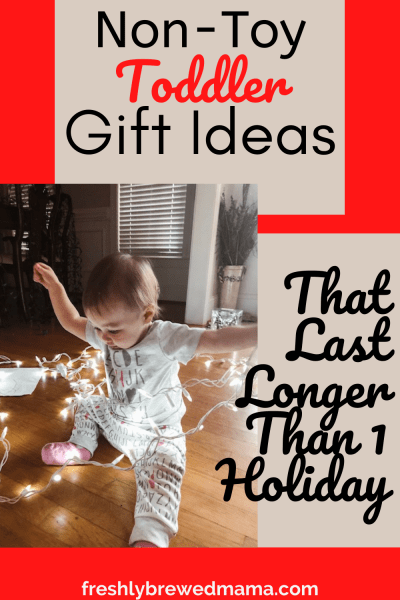 non toy toddler gift idea for long lasting gifts