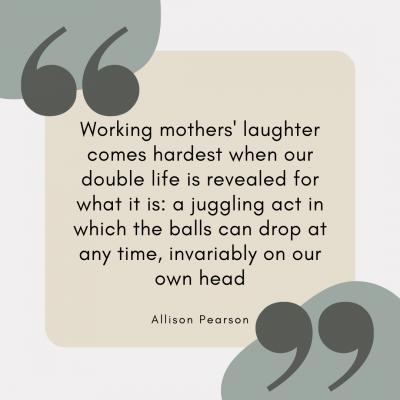 working mom, working mom quote, working mom life