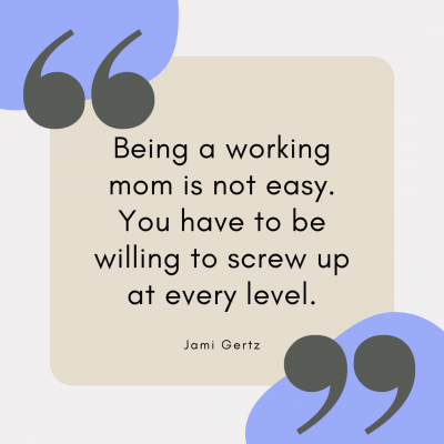 working mom, working moms, working mom quotes